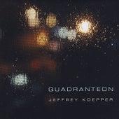 Quadranteon by Jeffrey Koepper