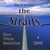 Beyond the Straits by Blue Water Ramblers