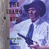 The Idaho Kid, Singing Folk & and Country by Roger Smith