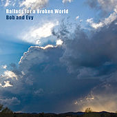 Ballads For A Broken World by Bob (6)