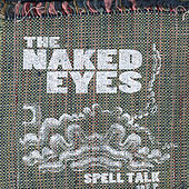 Spell Talk by Naked Eyes