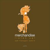 Listen Up! (Sam Flanagan Rework) - Single by Merchandise