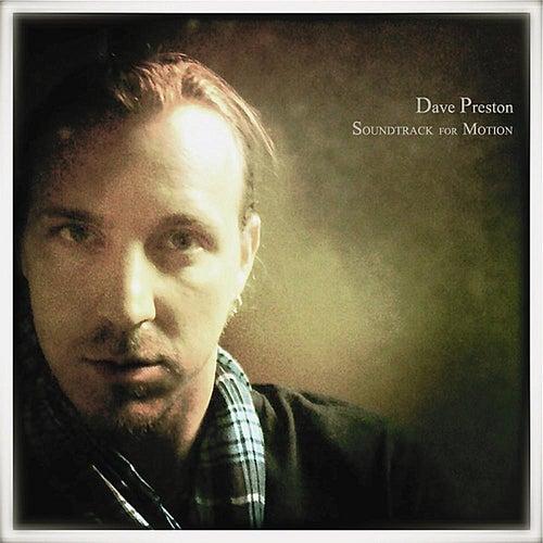 Soundtrack For Motion by Dave Preston