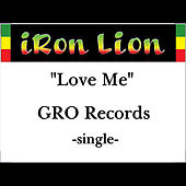 Love Me by Iron Lion