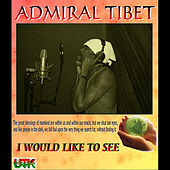 I Would Like To See - Single by Admiral Tibett