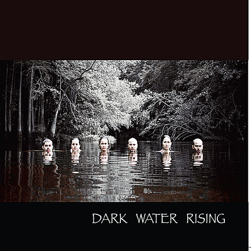 Dark Water Rising by Dark Water Rising
