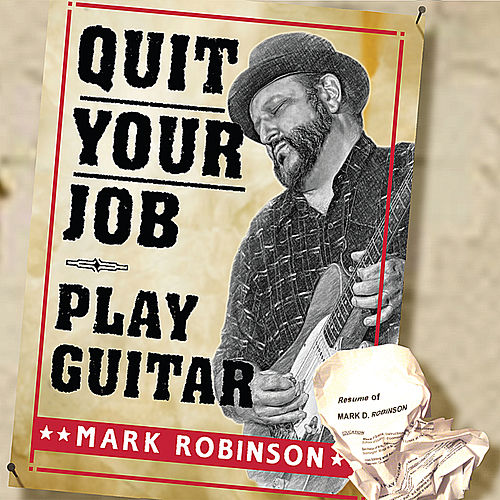 Quit Your Job - Play Guitar by Mark Robinson