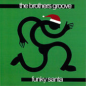 Funky Santa by The Brothers Groove