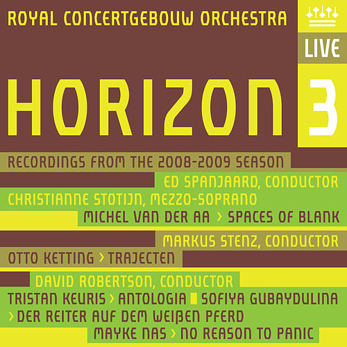 Horizon 3: Recordings from the 2008-2009 Season by Royal Concertgebouw Orchestra