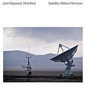 Satellite / Meteor Remixes by John Digweed