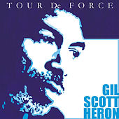 Tour De Force by Gil Scott-Heron