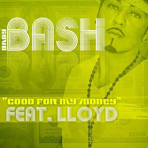 Good For My Money by Baby Bash