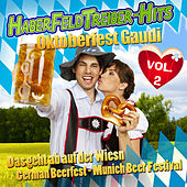 HABERFELDTREIBER - HITS - Oktoberfest Gaudi VOL. 2 - Das geht ab auf der Wiesn - German Beerfest - Munich Beer Festival 2010 by Various Artists