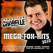 Mega-Fox-Hits 2010 pärsentiert von Sebastian Charelle by Various Artists