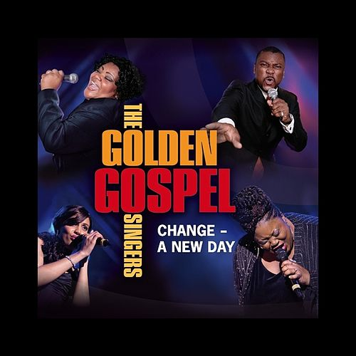Change - A New Day by The Golden Gospel Singers