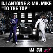 To The Top by DJ Antoine