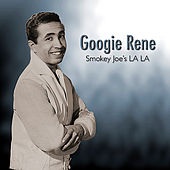 Smokey Joe's LA LA by Googie Rene