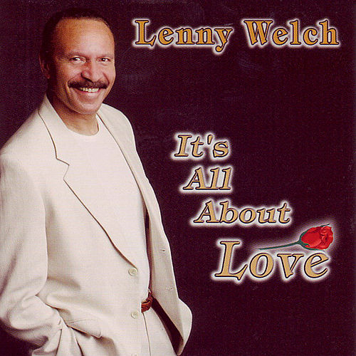 It's All About Love by Lenny Welch