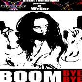 Boom Bye Bye by J.R. Writer
