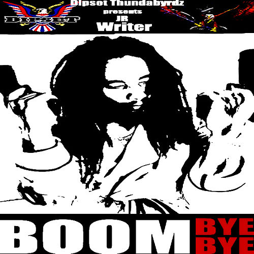 Boom Bye Bye by J.R. Writer