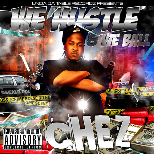 We Hustle & We Ball by Chez