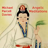 Angelic Meditations by Michael Parcell-Davies
