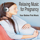 Relaxing Music for Pregnancy:  Babies First Music, Music for Babies, Pregnancy Music by Baby Music Artists