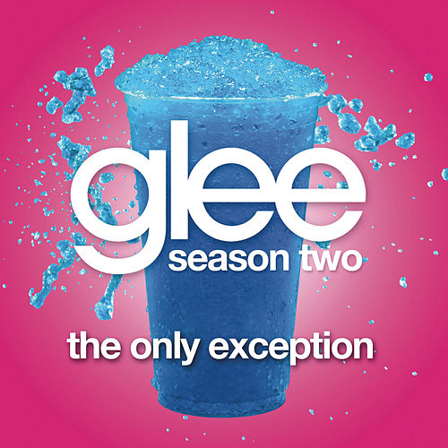 The Only Exception (Glee Cast Version) by Glee Cast