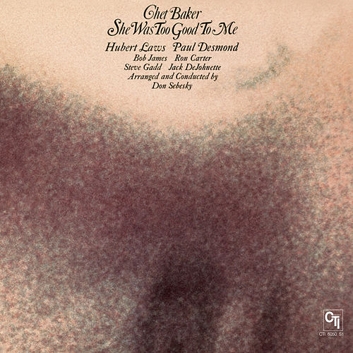 She Was Too Good To Me (Remastered) by Chet Baker