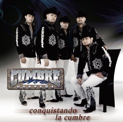 Conquistando La Cumbre by Cumbre Norteña