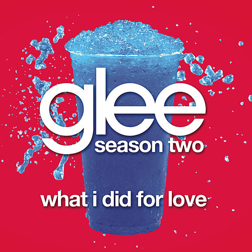 What I Did For Love (Glee Cast Version) by Glee Cast
