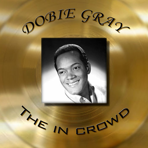 Dobie Gray - The In Crowd by Dobie Gray