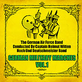 German Military Marches Vol. 1 (Digitally Remastered) by Various Artists