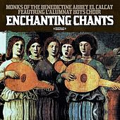 Enchanting Chants (Digitally Remastered) by Monks Of The Benedictine Abbey el Calcat