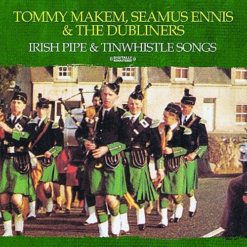 Irish Pipe & Tinwhistle Songs (Digitally Remastered) by Various Artists