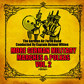 More German Military Marches & Polkas Vol. 2 (Digitally Remastered) by German Airforce Band