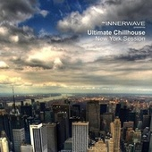 Ultimate Chillhouse New York Session by Various Artists