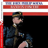In Concert (Digitally Remastered) by The John Philip Sousa Band