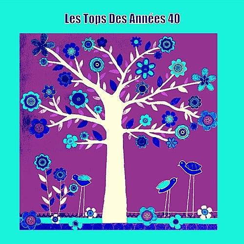 Les Tops Des Années 40 von Various Artists