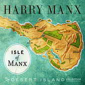 Isle of Manx - the Desert Island Collection by Harry Manx