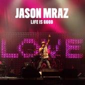 Life Is Good by Jason Mraz