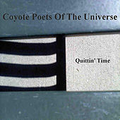 Quittin' Time by Coyote Poets of the Universe