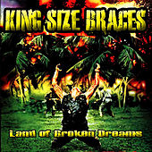 Land of Broken Dreams by King Size Braces