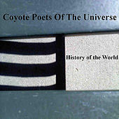 History of the World by Coyote Poets of the Universe