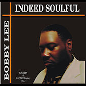 Indeed Soulful by Bobby Lee