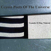 Cuando El Rey Nimrod by Coyote Poets of the Universe
