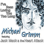 I've Been Loving You Too Long by Michael Grimm