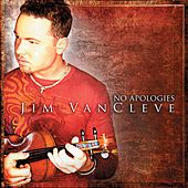 No Apologies by Jim VanCleve