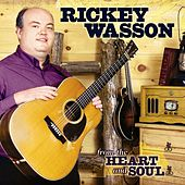 From The Heart And Soul by Rickey Wasson