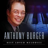 Best Loved Melodies by Anthony Burger